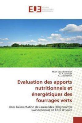 Evaluation des apports nutritionnels et énergétiques des fourrages verts, Mian Kouadio Ettian, G. A. Mensah, A. J. Djenontin