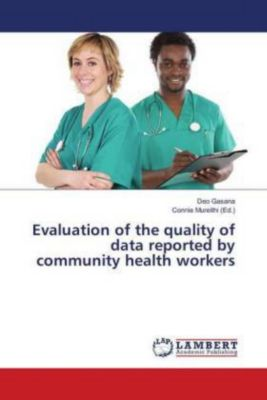 Evaluation of the quality of data reported by community health workers, Deo Gasana