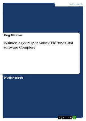 Evaluierung der Open Source ERP und CRM Software  Compiere, Jörg Bäumer