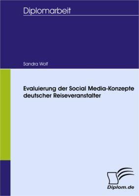 Evaluierung der Social Media-Konzepte deutscher Reiseveranstalter, Sandra Wolf