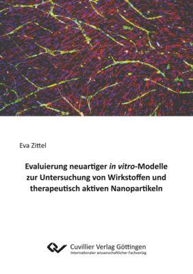 Evaluierung neuartiger in vitro-Modelle zur Untersuchung von Wirkstoffen und therapeutisch aktiven Nanopartikeln - Eva Zittel  
