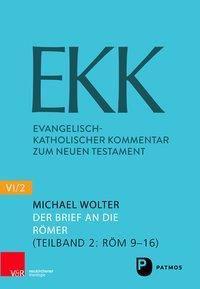 Evangelisch-Katholischer Kommentar zum Neuen Testament (EKK): .6/2 Der Brief an die Römer, Michael Wolter