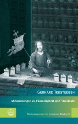 Evangelische Verlagsanstalt GmbH: Abhandlungen zu Frömmigkeit und Theologie, Gerhard Tersteegen