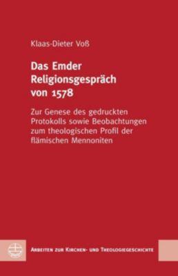 Evangelische Verlagsanstalt GmbH: Das Emder Religionsgespräch von 1578, Klaas-Dieter Voß