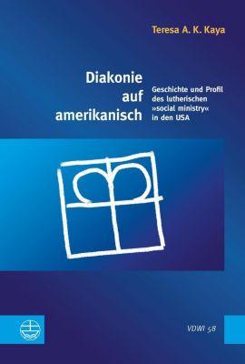 Evangelische Verlagsanstalt GmbH: Diakonie auf amerikanisch, Teresa A. K. Kaya