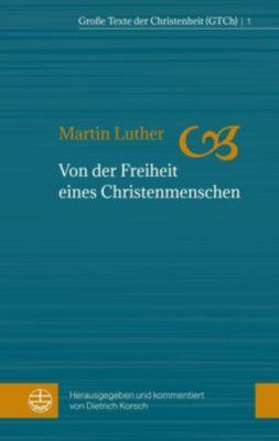 Evangelische Verlagsanstalt GmbH: Von der Freiheit eines Christenmenschen, Martin Luther