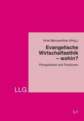 Evangelische Wirtschaftsethik - wohin?