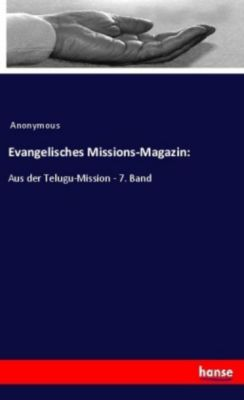 Evangelisches Missions-Magazin: - Anonym |