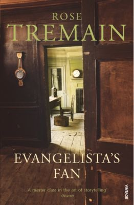 Evangelista's Fan, Rose Tremain