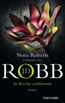 Eve Dallas: In Rache entflammt, J.D. Robb