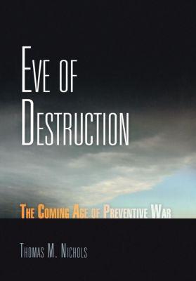 Eve of Destruction, Thomas M. Nichols