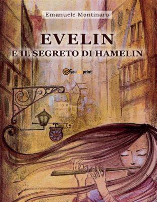 Evelin e il segreto di Hamelin, Emanuele Montinaro