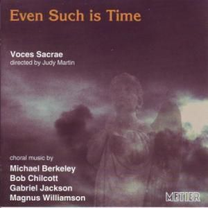 Even Such Is Time, Voces Sacrae