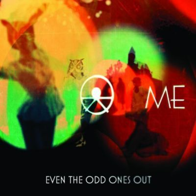 Even The Odd Ones Out, Me (the Band)