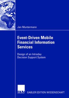 Event-Driven Mobile Financial Information Services, Jan Muntermann