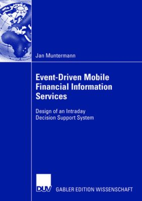 Event-Driven Mobile Financial Information Services, Jan Muntermann