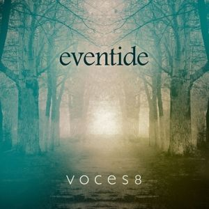 Eventide, Voces8