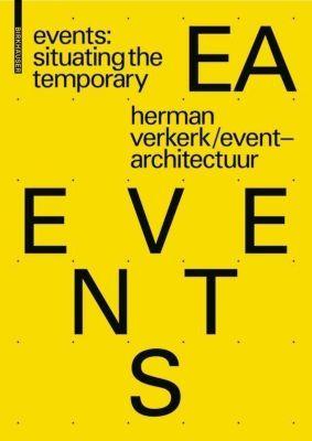EVENTS: Situating the Temporary, Herman Verkerk, EventArchitectuur