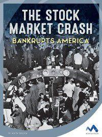 Events That Changed America: The Stock Market Crash Bankrupts America, Anita Yasuda