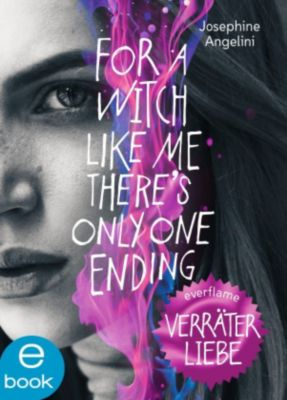 Everflame-Trilogie: Everflame - Verräterliebe, Josephine Angelini