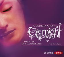 Evernight Band 2: Tochter der Dämmerung (5 Audio-CDs), Claudia Gray