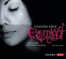 Evernight Band 3: Hüterin des Zwielichts (5 Audio-CDs), Claudia Gray