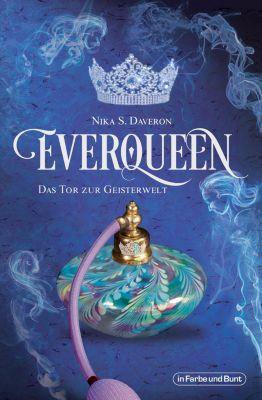 Everqueen - Das Tor zur Geisterwelt, Nika S. Daveron