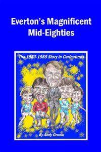 Everton's Magnificent Mid-Eighties, Andy Groom