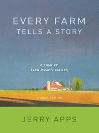 Every Farm Tells a Story, Jerry Apps