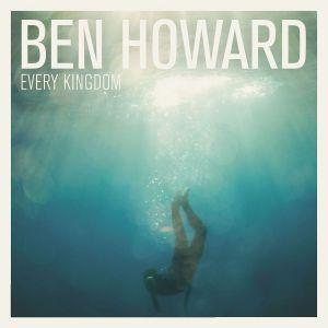 Every Kingdom, Ben Howard