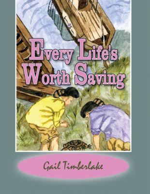 Every Life's Worth Saving, Gail Timberlake