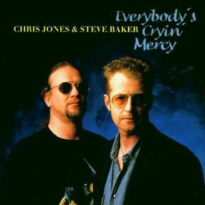 Everybody's Cryin' Mercy, Chris Jones, Steve Baker