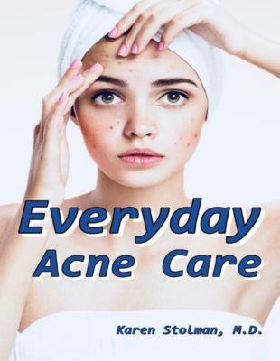 Everyday Acne Care, M.D., Karen Stolman