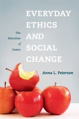 Everyday Ethics and Social Change, Anna Peterson