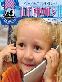Everyday Inventions: Telephones, Kristin Petrie