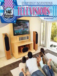 Everyday Inventions: Televisions, Kristin Petrie