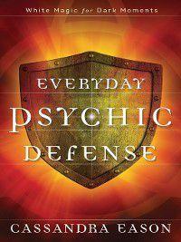 Everyday Psychic Defense, Cassandra Eason