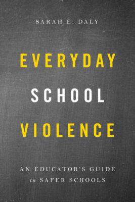 Everyday School Violence, Sarah E. Daly
