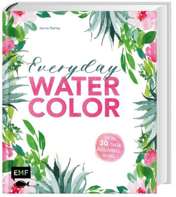 Everyday Watercolor - Dein 30-Tage-Aquarellkurs - Jenna Rainey |