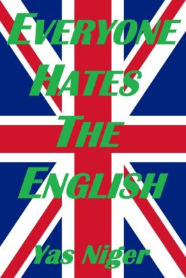 Everyone Hates The English, Yas Niger