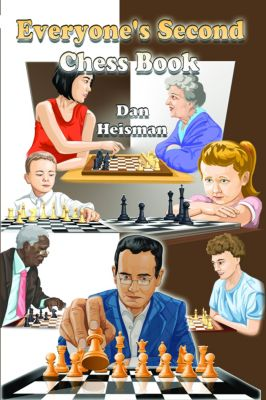 Everyone's Second Chess Book, Dan Heisman