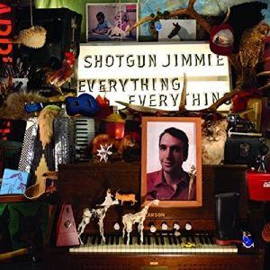 Everything,Everything, Shotgun Jimmie