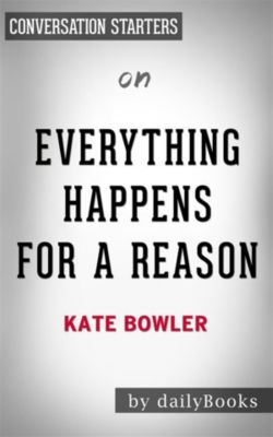 Everything Happens for a Reason: by Kate Bowler | Conversation Starters, dailyBooks
