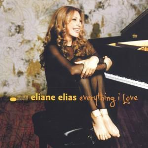 Everything I Love, Eliane Elias