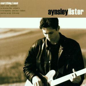 Everything I Need, Aynsley Lister