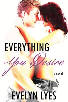 Everything You Desire, Evelyn Lyes