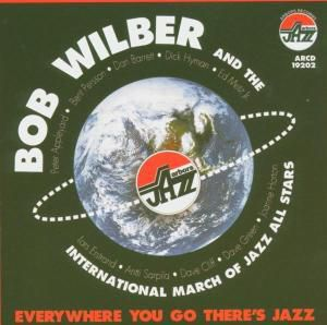 Everywhere You Go There'S Jazz, Bob Wilber