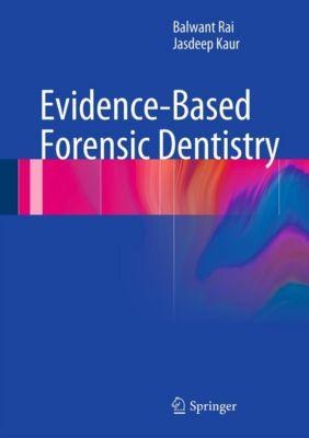 Evidence-Based Forensic Dentistry, Jasdeep Kaur, Balwant Rai