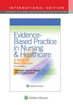Evidence-Based Practice in Nursing & Healthcare, International Edition, Bernadette Melnyk, Ellen Fineout-Overholt