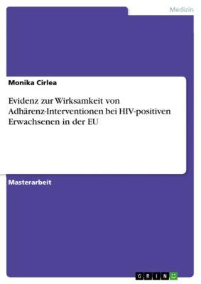 Evidenz zur Wirksamkeit von Adhärenz-Interventionen bei HIV-positiven Erwachsenen in der Europäischen Union, Monika Cirlea